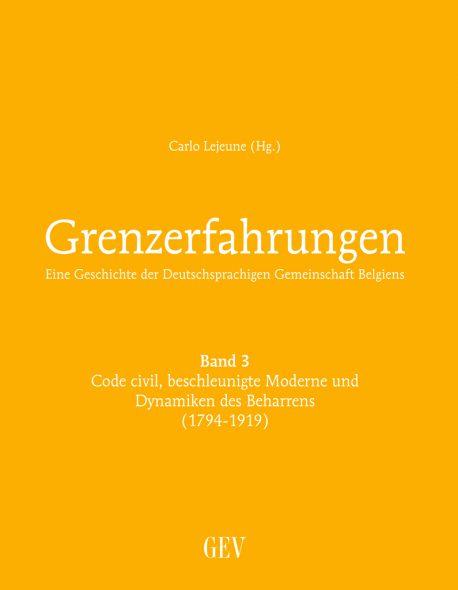 """""""Grenzerfahrungen Band 3 - Eine Geschichte der Deutschsprachigen Gemeinschaft Belgiens"""", hg. von Carlo Lejeune"""