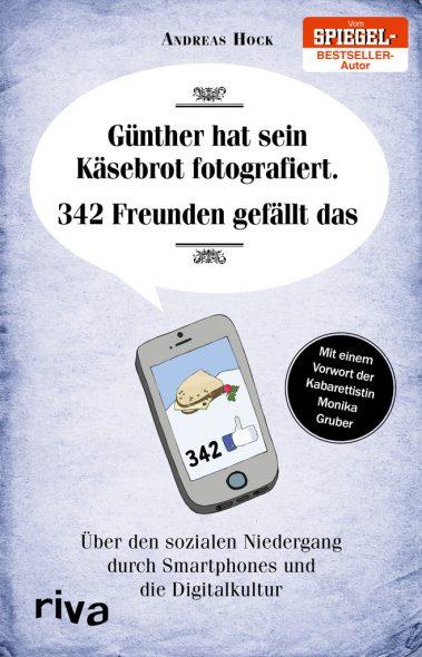 "Andreas Hock: ""Günther hat sein Käsebrot fotografiert - 342 Freunden gefällt das"""