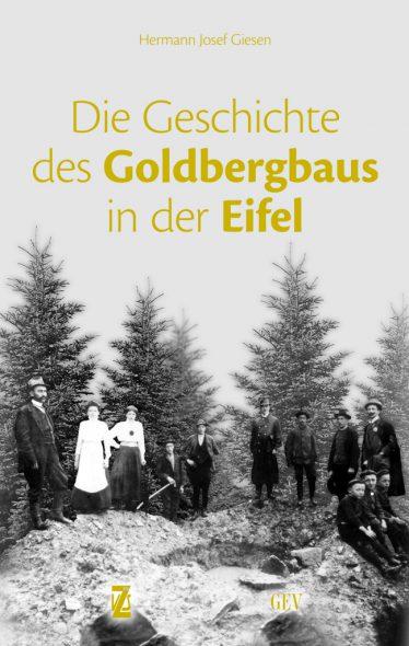 """Hermann-Josef Giesen: """"Die Geschichte des Goldbergbaus in der Eifel"""""""
