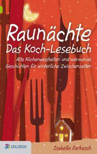 Isaballe Farkasch: Raunächte (Goldegg)