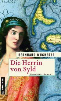 Bernhard Wucherer: Die Herrin von Syld (Gmeiner Verlag)
