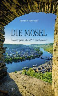 Die Mosel - unterwegs zwischen Perl und Koblenz