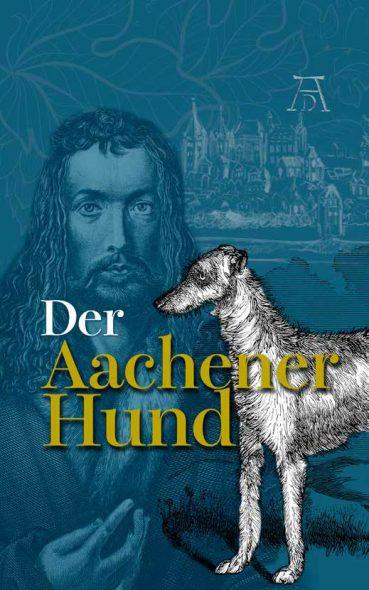 Günter Krieger: Der Aachener Hund (Cover: GrenzEcho-Verlag)